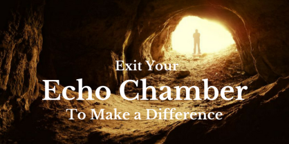 Exit-Your-Echo-Chamber-to-Make-a-Difference
